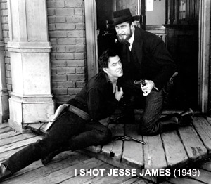 I SHOT JESSE JAMES directed by Sam Fuller