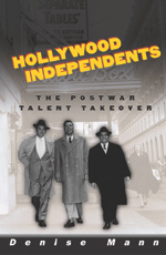 Hollywood Independents Book Cover - Denise Mann